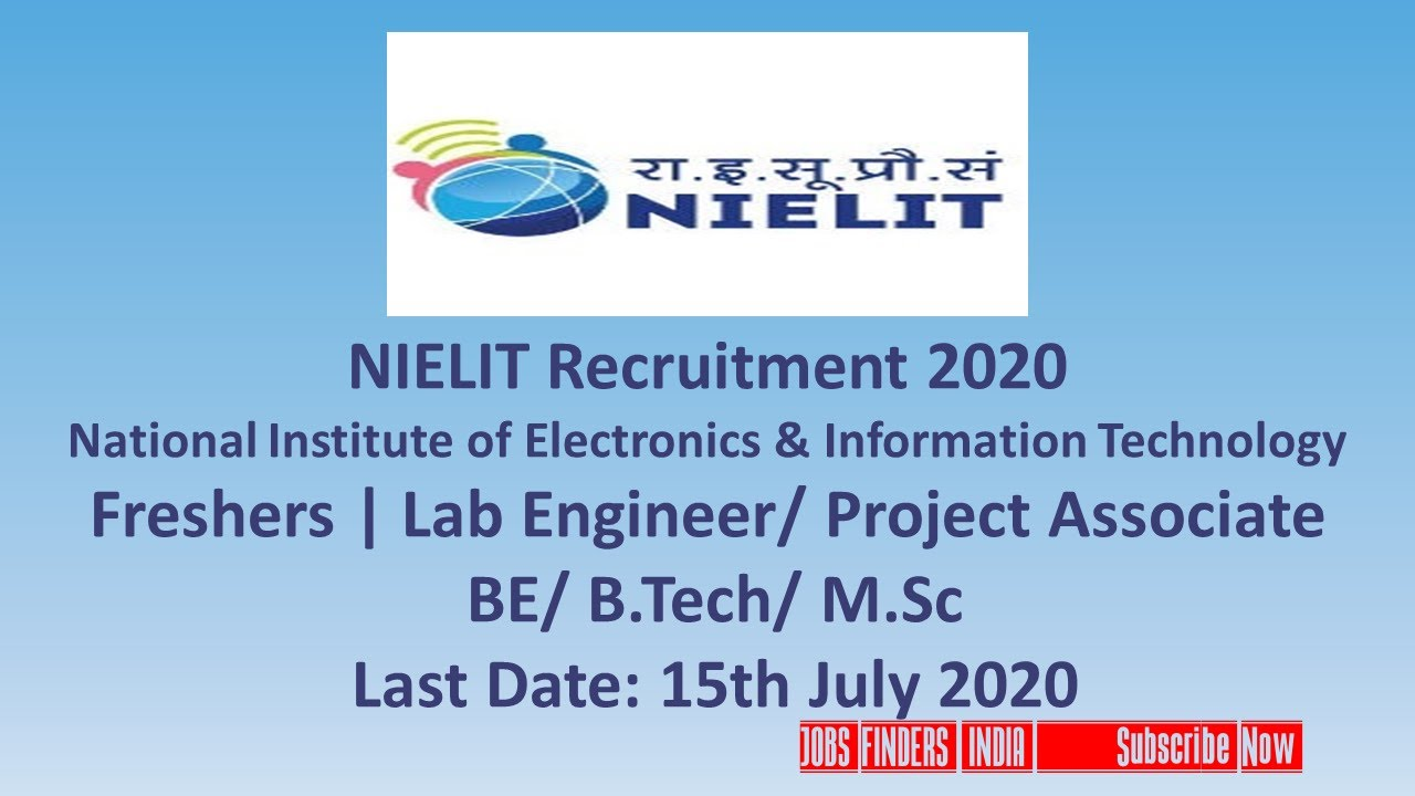 NIELIT Recruitment 2020 Lab Engineer/ Project Associate | BE/ B.Tech/ M.Sc Last Date:15th July 2020