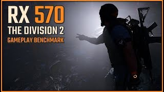The Division 2 RX 570 Is it enough?