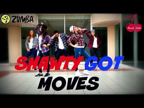 Shawty Got Moves I Zumba® Fitness I Sweet Girls Crew