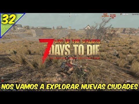 7 DAYS TO DIE /WAR OF THE WALKERS /COOP EN TIEMPO REAL /A EXPLORAR CIUDADES #32 /GAMEPLAY ESPAÑOL
