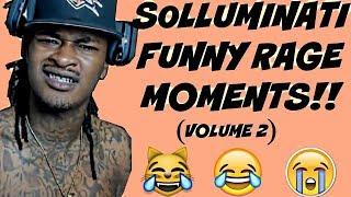 SOLLUMINATI FUNNY RAGE MOMENTS! (VOLUME 2)