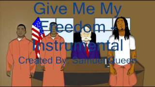 Give Me My Freedom - Instrumental