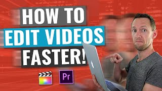 Best Video Editing Tips: How To Edit Videos FASTER!