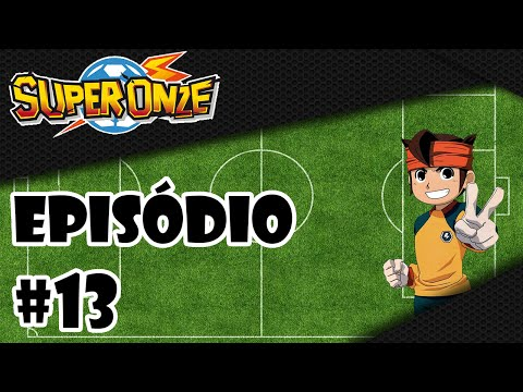 Super Onze - Episódio 13 - A Final Com o Instituto Imperial: 2º Parte - [PT-BR] ᴴᴰ (Oficial)