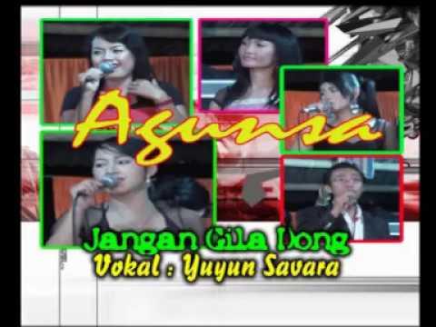 PONGDUT AGUNSA ~ JANGAN GILA DONG. VOCAL YUYUN