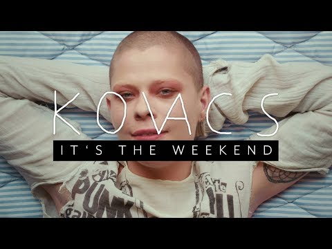 Kovacs -  It's the Weekend (Official Video)
