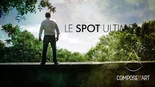 Le Spot Ultime - Compose It Art - 48hFP Dijon 2014