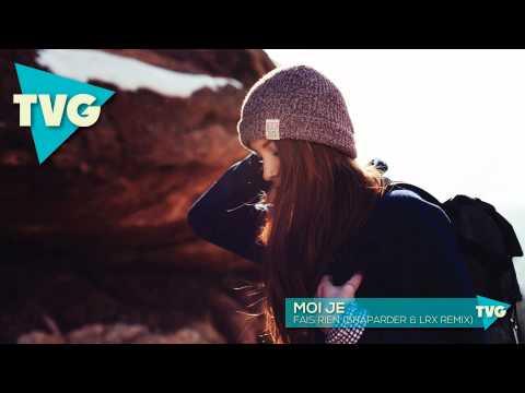 Moi je - Fais Rien (Shaparder & LRX Remix)
