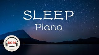 Music For Sleep - Peaceful Piano Music - Relaxing Music - Background Music