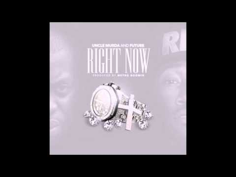 Uncle Murda Ft.  Future -  Right Now
