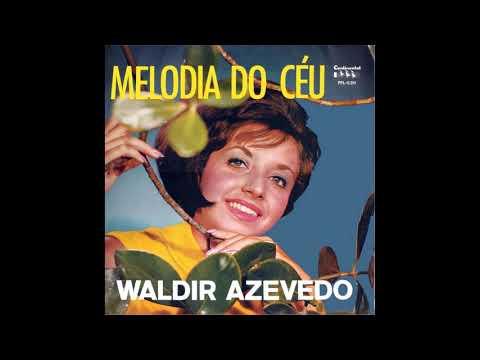 WALDIR AZEVEDO - Melodia no céu - 1965 (LP Completo)