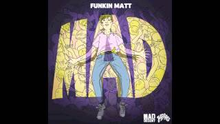 Funkin Matt - Mad [Official Full Stream]