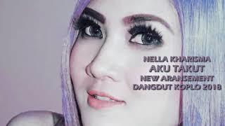 Single Terbaru -  Aku Takut Nella Kharisma Cover Dangdut