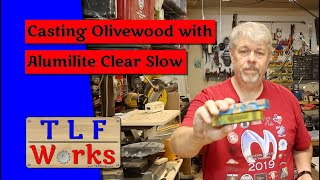 Casting Olivewood using Alumilite Clear Slow