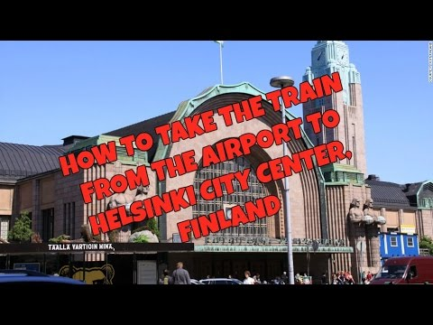 HOW TO TAKE THE TRAIN FROM THE AIRPORT TO HELSINKI CITY CENTER, FINLAND