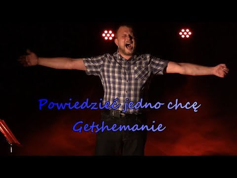 Marcin Szkudliński - Powiedzieć jedno chcę - Getshemanie. Jesus Christ Superstar.