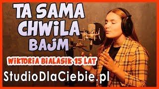 Ta sama chwila - Bajm (cover by Wiktoria Białasik) #1276