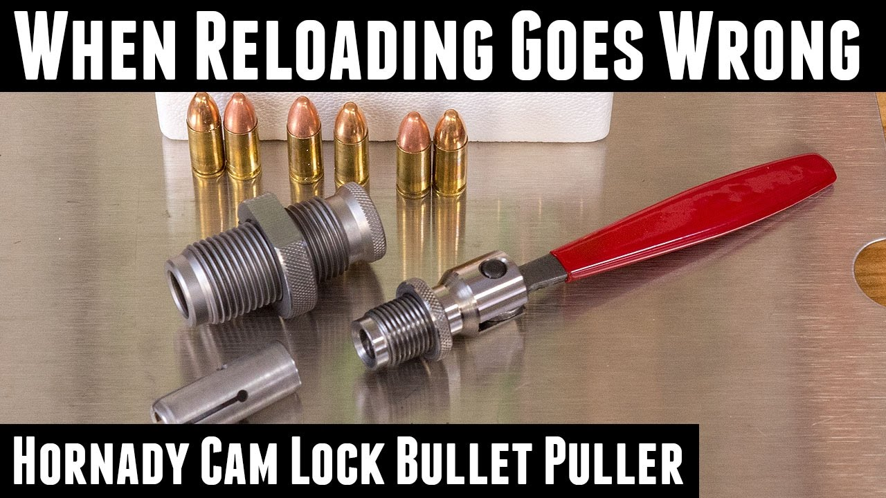 When Reloading Goes Wrong: Hornady Cam Lock Bullet Puller