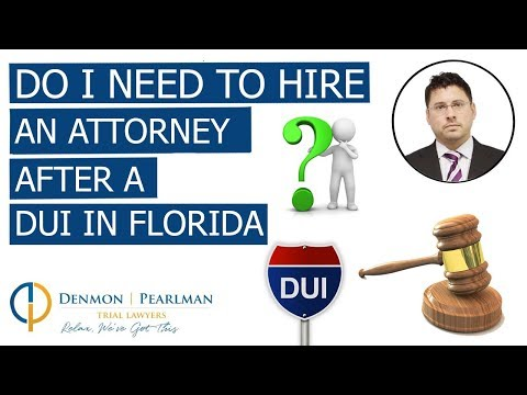 Do I Need To Hire An Attorney After A DUI in Florida?