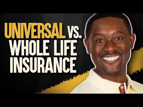 What is the Difference of Universal vs Whole Life Insurance?
