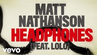 Matt Nathanson - Headphones (Lyric Video) ft. LOLO