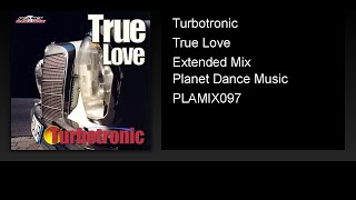 Turbotronic - True Love (Extended Mix)