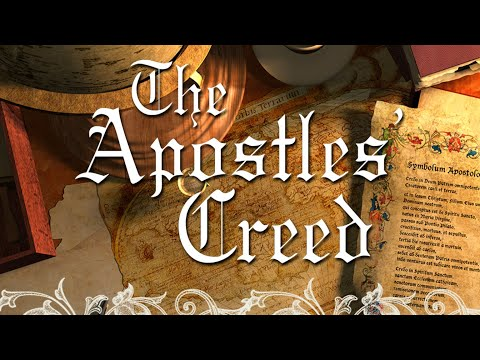 The Apostles' Creed - Lesson 1: The Articles of Faith