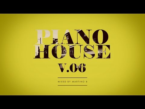 Martino B ✦ Piano House vol.006 (February 2017)