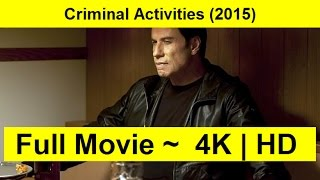 Criminal Activities Full Length'MOVIE 2015