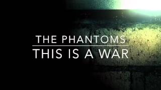 The Phantoms - This is a War
