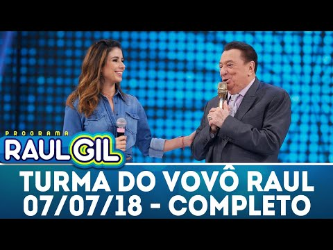 Turma do Vovô Raul - Completo - 07/07/18 | Programa Raul Gil