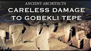 Careless Damage to Gobekli Tepe   Ancient Architects