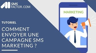 Comment envoyer une campagne SMS Marketing?