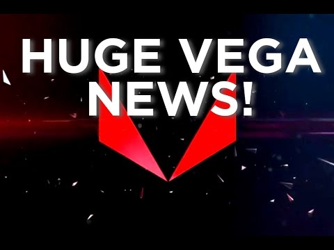 Vega - More Information Revealed!