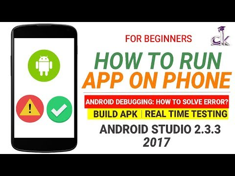 How to Run the App on Your Phone? Building APK & Real time Testing (Android Studio 2.3.3)