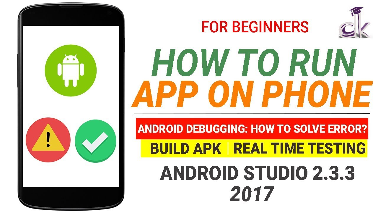 How to Run the App on Your Phone? Building APK & Real time Testing (Android  Studio 2 3 3)