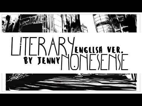 Literary Nonsense • full english ver. by Jenny
