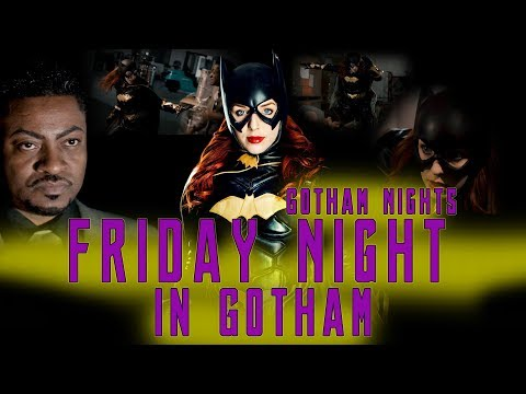 "BATGIRL - ""Friday Night in Gotham"" - A DC FAN FILM"