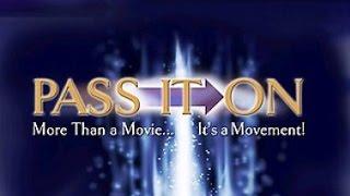 Передай дальше / Pass It On. Меняющий реальность фильм!