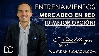 Daniel Chagui - ¡Mercadeo en Red tu mejor opción!