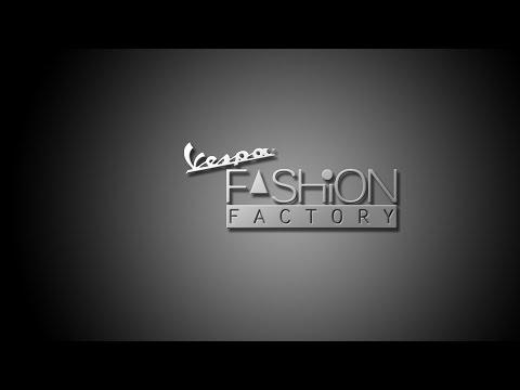 Vespa Fashion Factory Episode 1