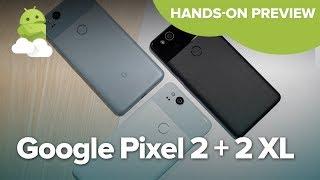 Google Pixel 2 + Pixel 2 XL hands-on preview