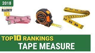 Best Tape Measure Top 10 Rankings, Review 2018 & Buying Guide