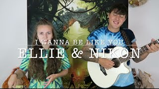 Gambar cover I Wanna Be Like You (Jungle Book) - Ellie & Nikon