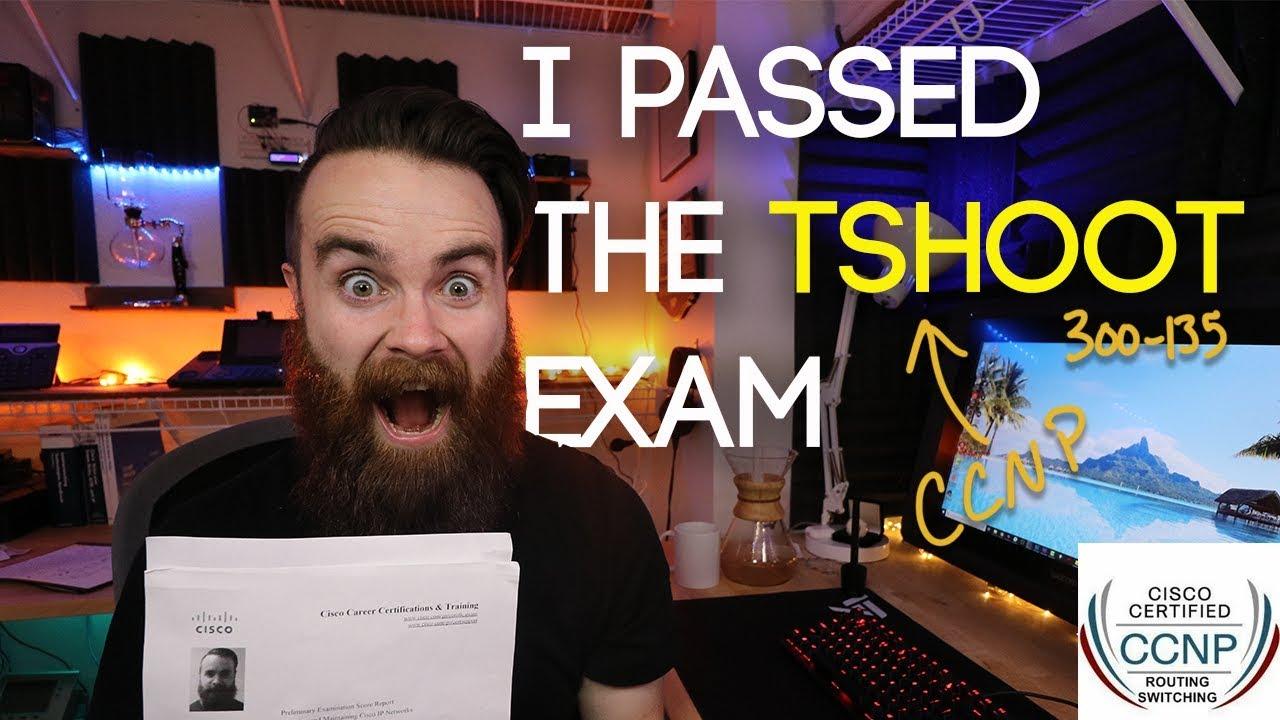 I PASSED THE TSHOOT EXAM!! - CCNP TSHOOT (I also failed)