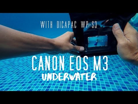 Canon Eos M3 Underwater with Dicapac Wp-S3