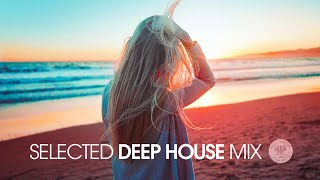 Selected Deep House Mix 2018 | Vocal House, Nu Disco, Chillout