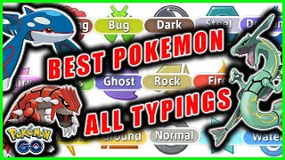 TOP BEST POKEMON OF EACH TYPING IN POKEMON GO