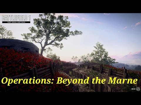 Beyond the Marne - Operations | Battlefield 1