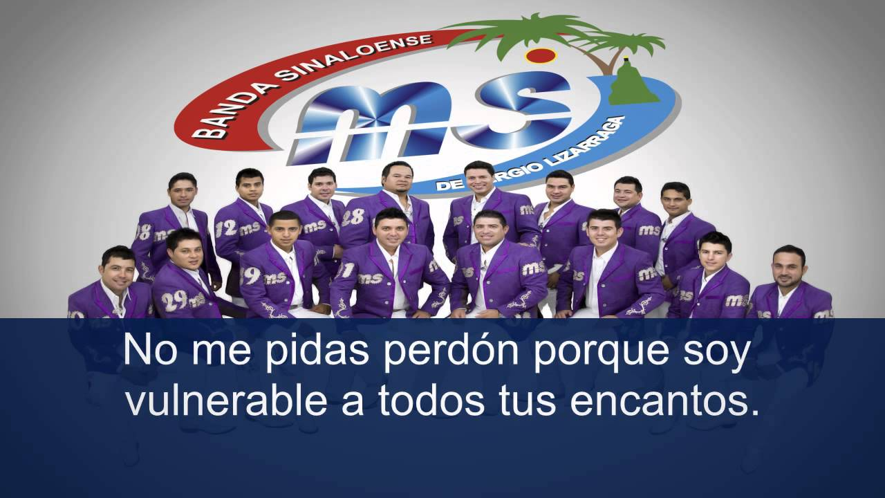 Banda Ms No Me Pidas Perdon Letra De Cancion Youtube